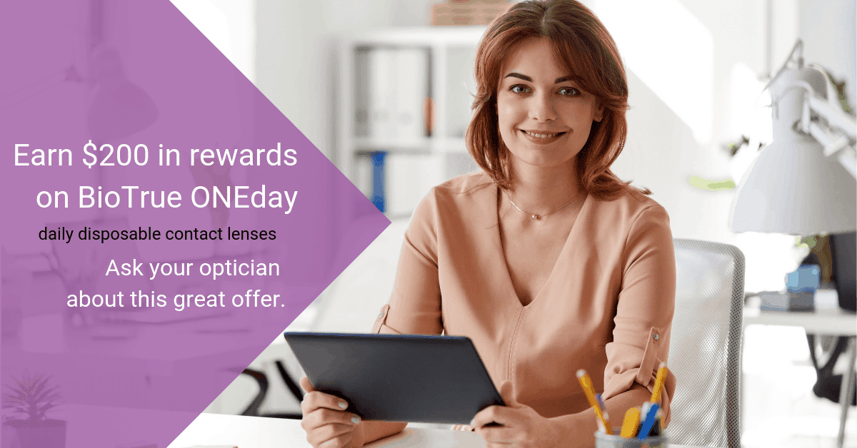 Earn $200 in rewards on BioTrue ONEday daily disposable contact lenses.