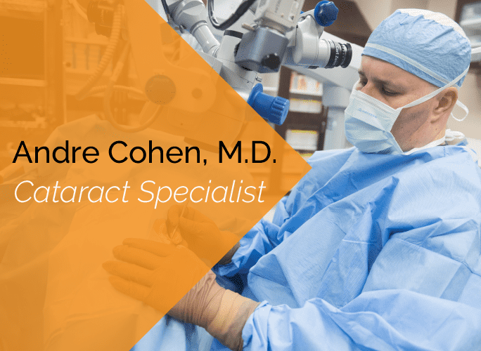 Dr. Andre Cohen is an ophthalmologist and cataract specialist at the Marietta Eye Clinic.