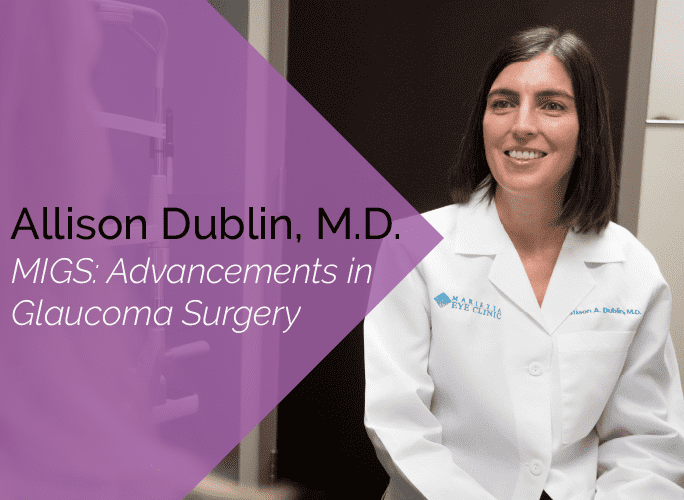 Dr. Dublin is an ophthalmologist at the Marietta Eye Clinic who specializes in cataracts and glaucoma.
