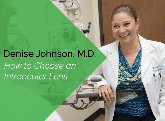 Dr. Johnson is an ophthalmologist and cataract specialist at the Marietta Eye Clinic.