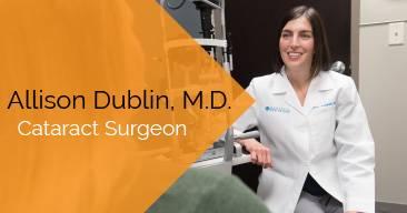 Allison Dublin, M.D. provides cataract surgery services at the Marietta Eye Clinic.